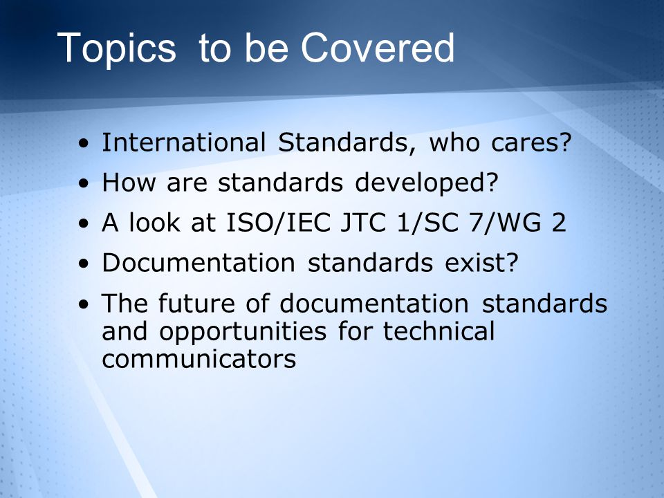 Topics to be Covered International Standards, who cares.