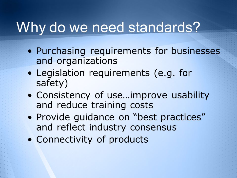 Why do we need standards.