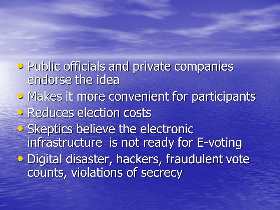 Public officials and private companies endorse the idea Public officials and private companies endorse the idea Makes it more convenient for participa
