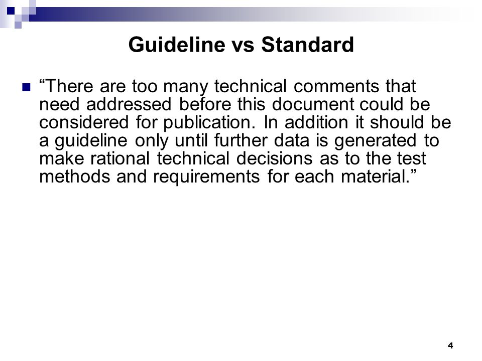 "Guideline vs Standard ""There are too many technical comments that need addressed before this document could be considered for publication. In addition"