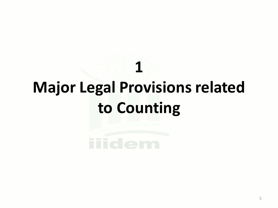 1 Major Legal Provisions related to Counting 3