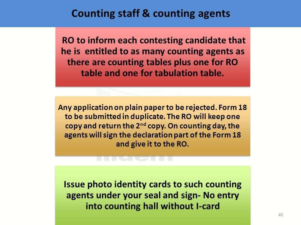 Counting staff & counting agents RO to inform each contesting candidate that he is entitled to as many counting agents as there are counting tables plus one for RO table and one for tabulation table.