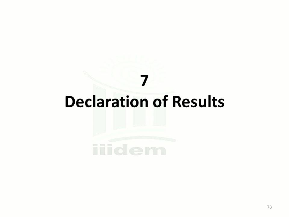 7 Declaration of Results 78