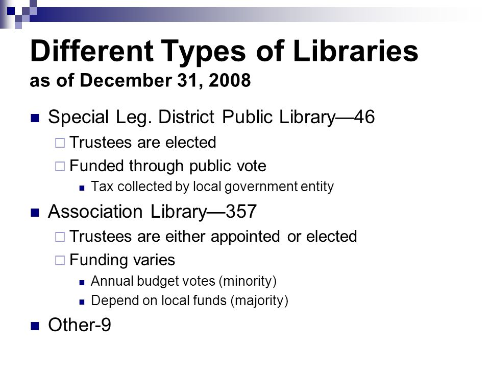 Association Library District Exempt from Civil Service requirements May not require a new charter but may require a charter revision Library controls budget process More stabilized funding
