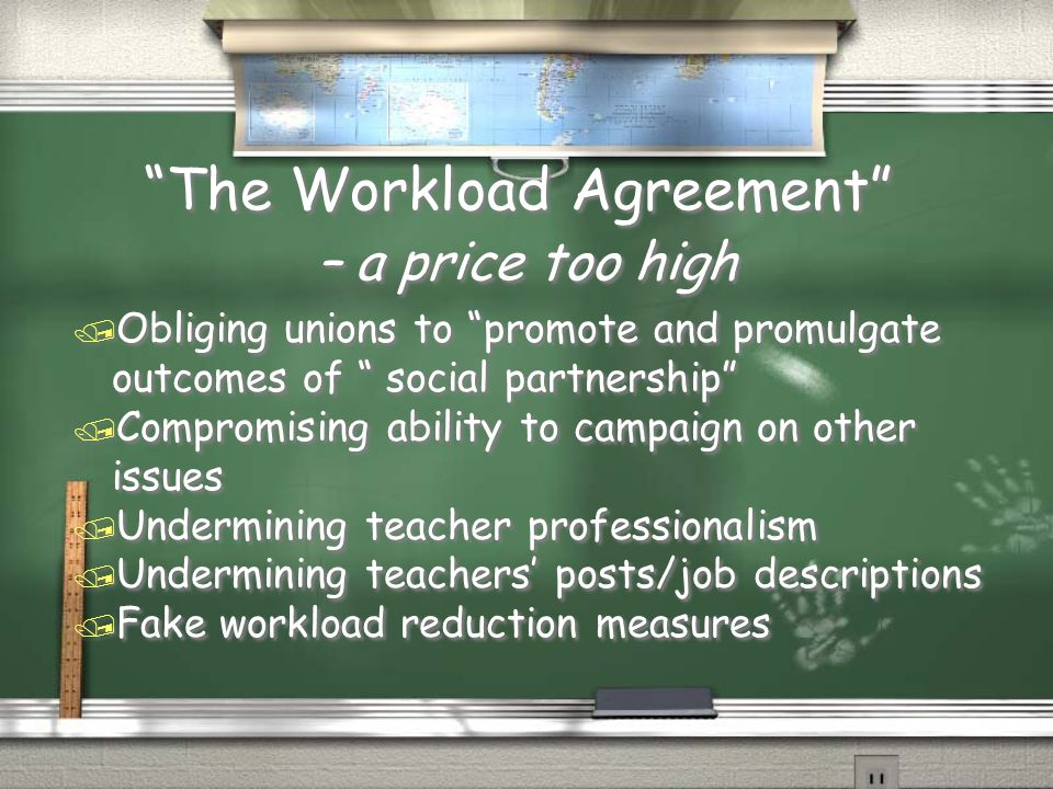 """The Workload Agreement"" – a price too high / Obliging unions to ""promote and promulgate outcomes of "" social partnership"" / Compromising ability to c"