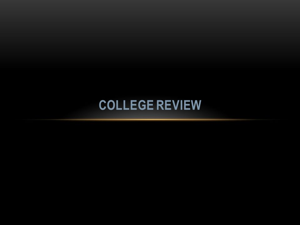 COLLEGE REVIEW