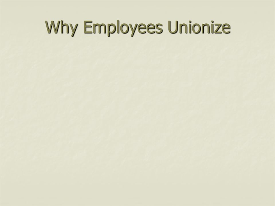 Why Employees Unionize