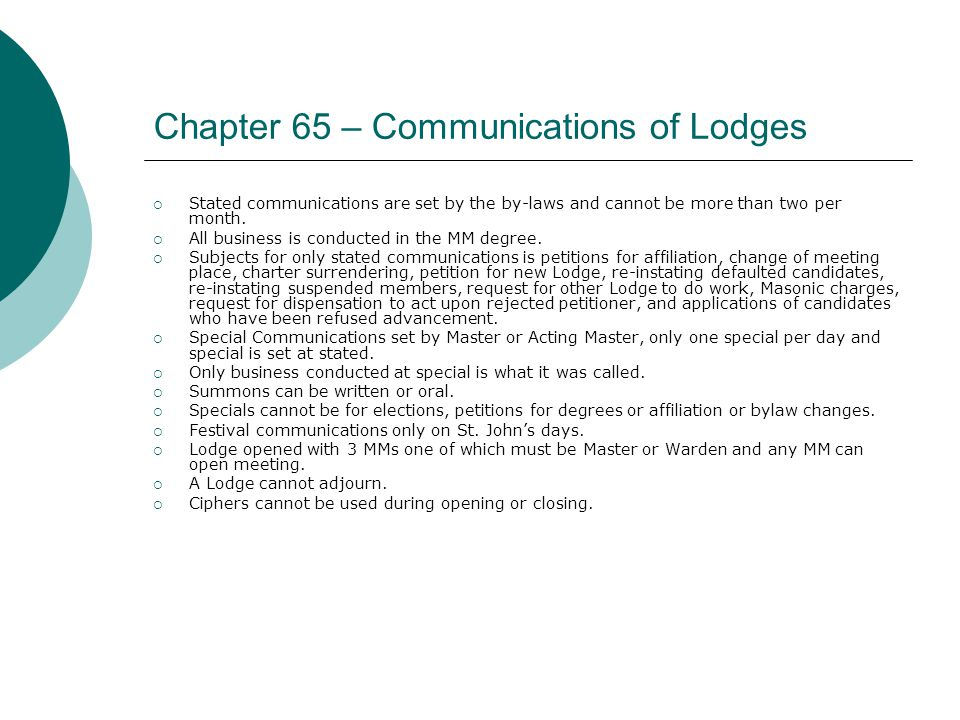 Chapter 65 – Communications of Lodges  Stated communications are set by the by-laws and cannot be more than two per month.