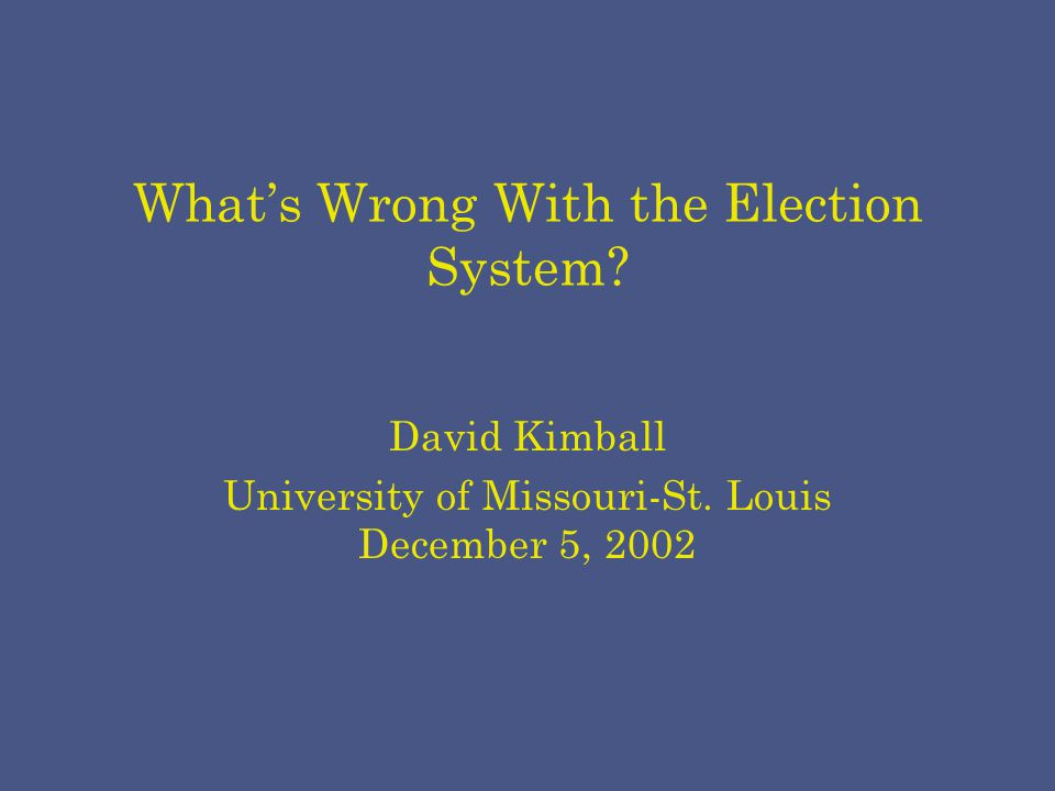 Outline Impetus for an examination of voting methods in the United States Research findings Recommendations for election reforms and issues for future elections