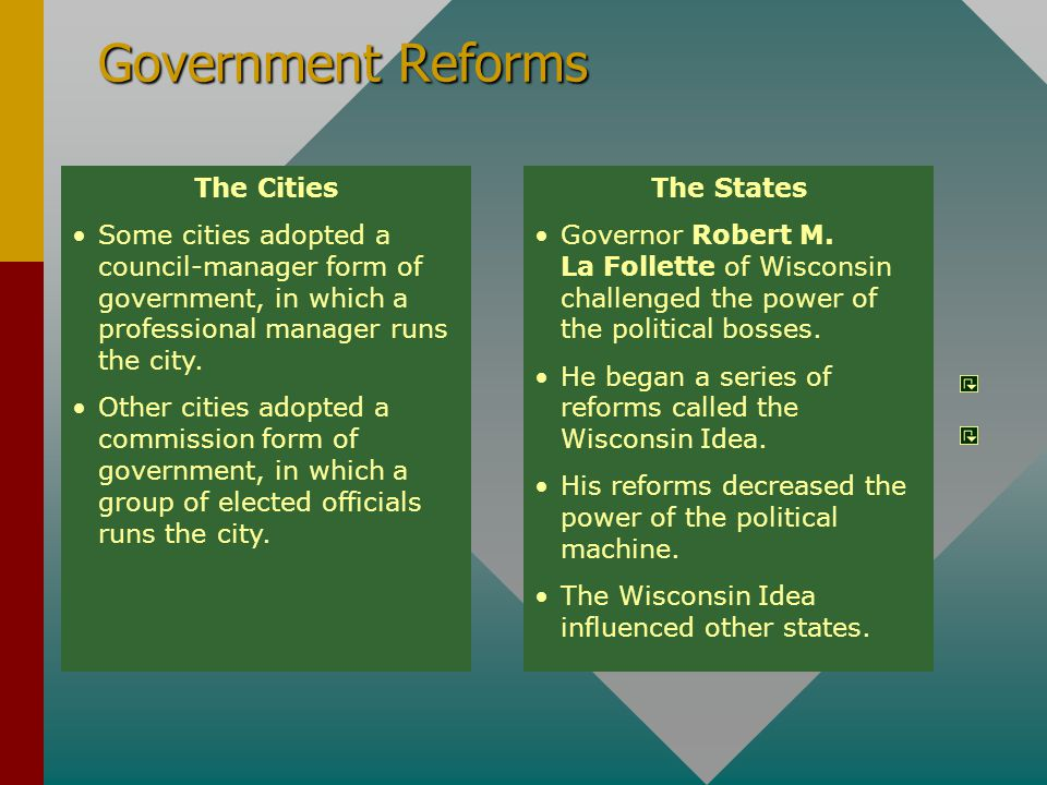 The Cities Some cities adopted a council-manager form of government, in which a professional manager runs the city. Other cities adopted a commission
