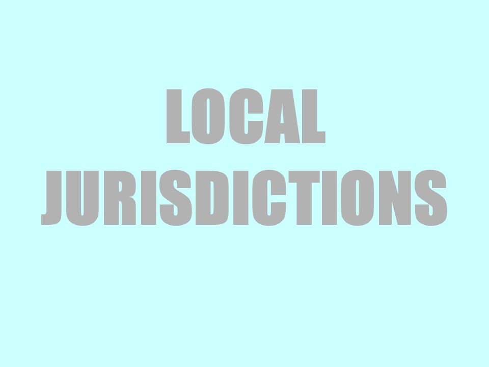 LOCAL JURISDICTIONS