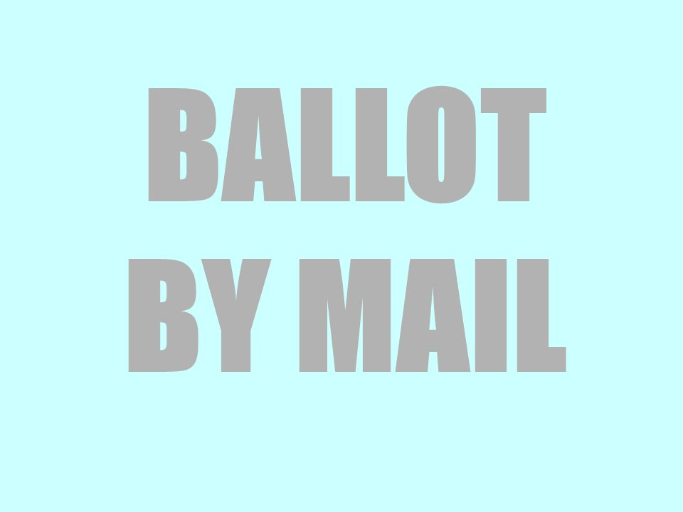 BALLOT BY MAIL