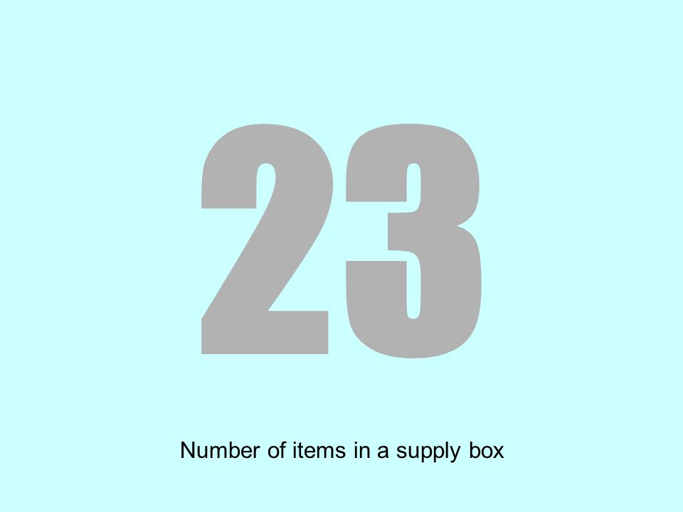 23 Number of items in a supply box