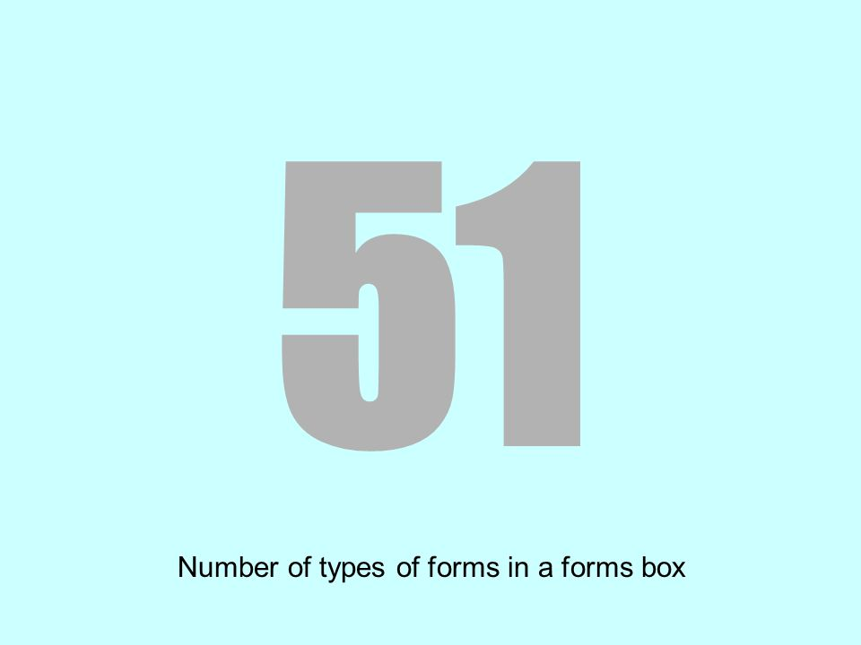 51 Number of types of forms in a forms box
