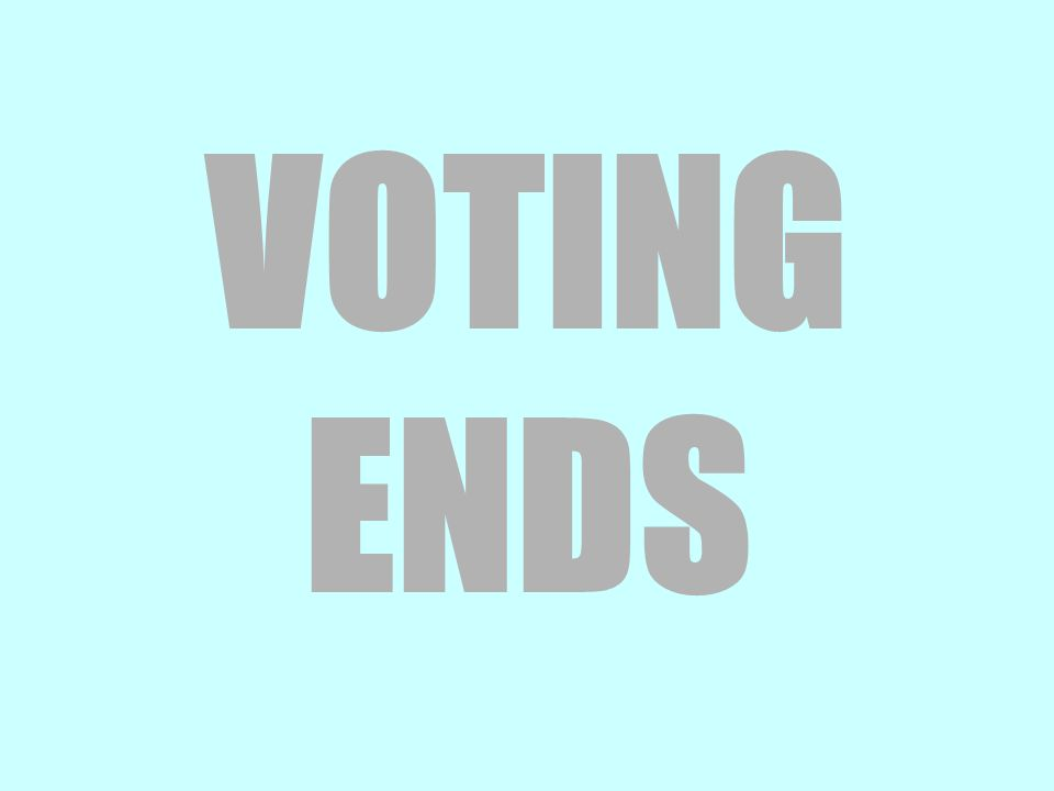 VOTING ENDS