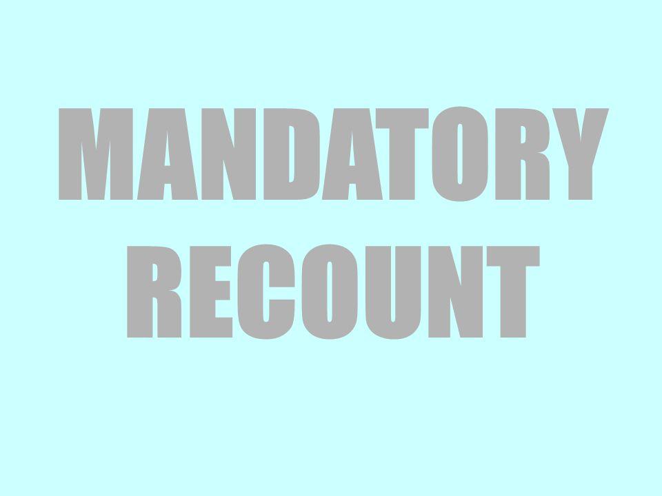 MANDATORY RECOUNT