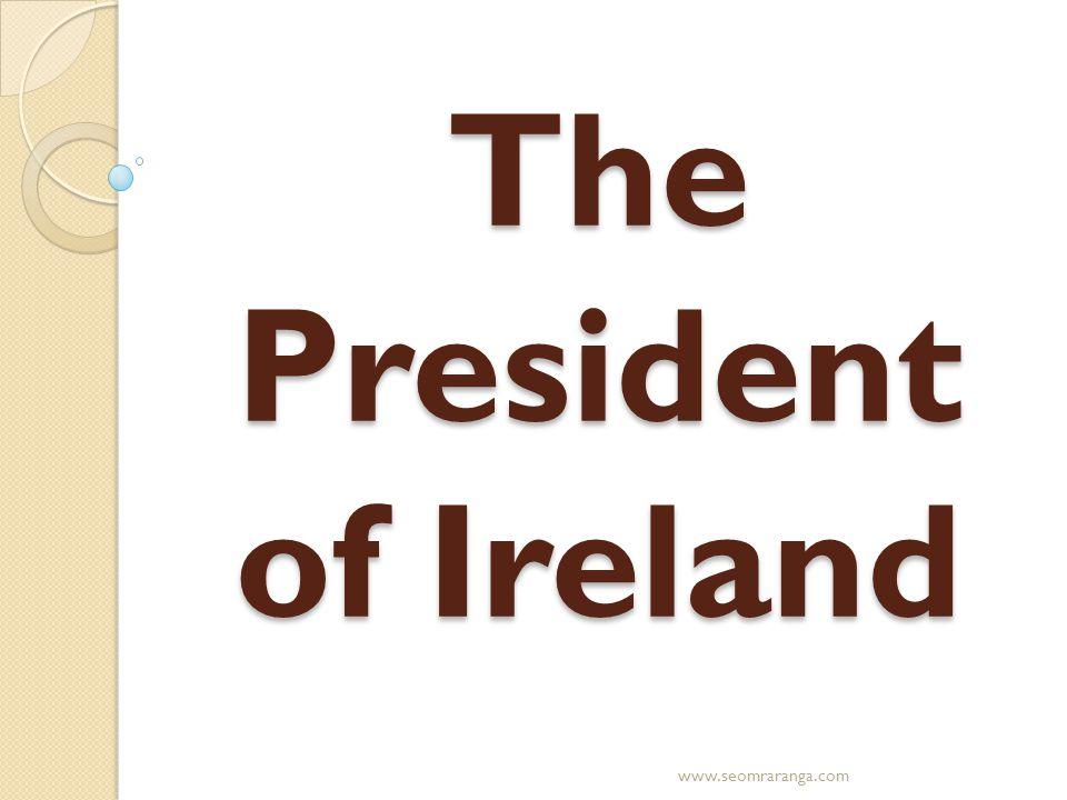The President of Ireland www.seomraranga.com
