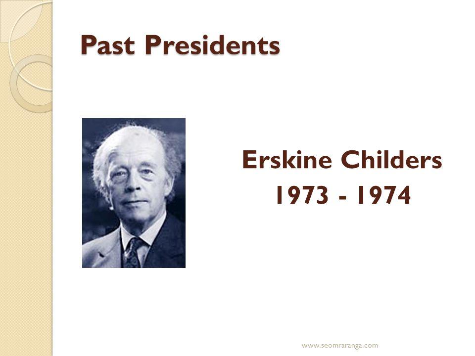 Past Presidents Erskine Childers 1973 - 1974 www.seomraranga.com
