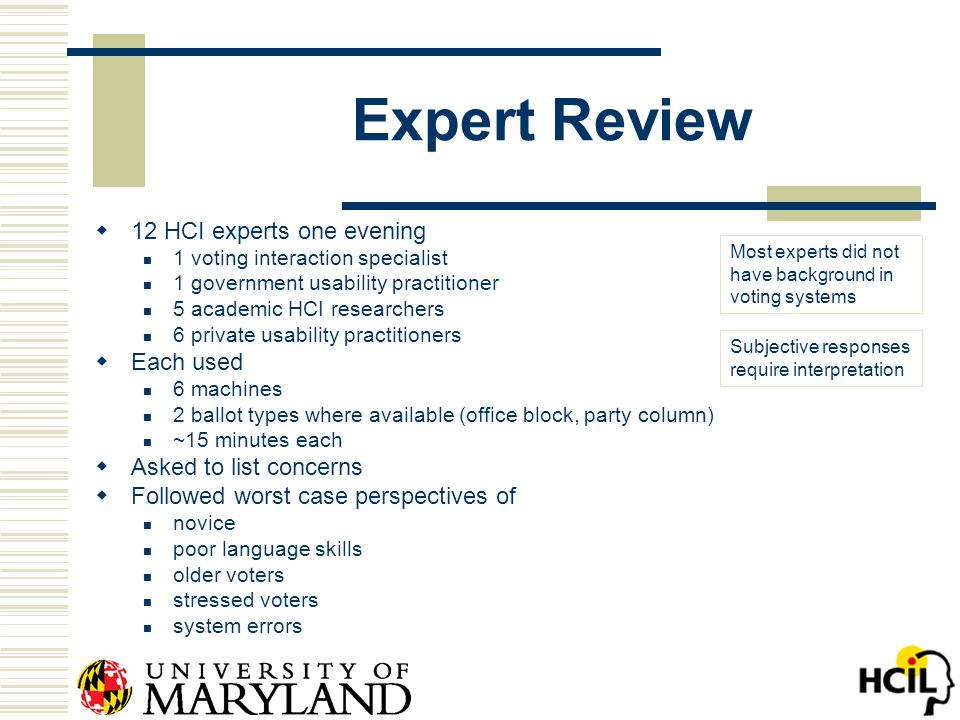 Expert Review  12 HCI experts one evening 1 voting interaction specialist 1 government usability practitioner 5 academic HCI researchers 6 private us