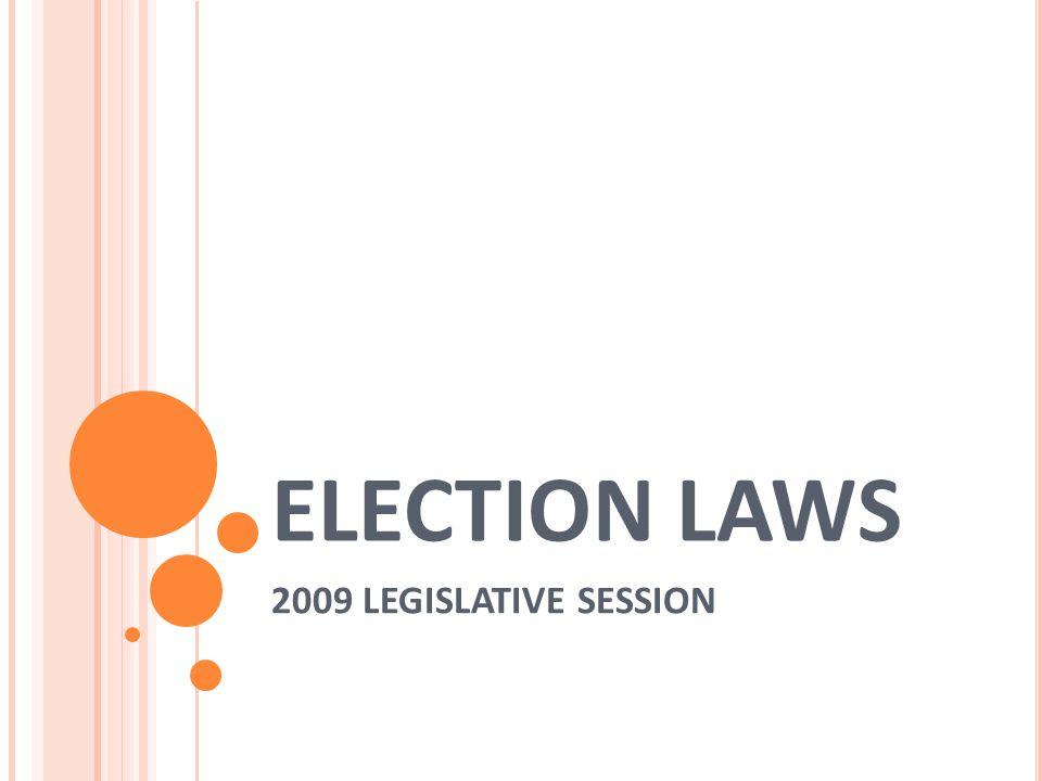 ELECTION LAWS 2009 LEGISLATIVE SESSION