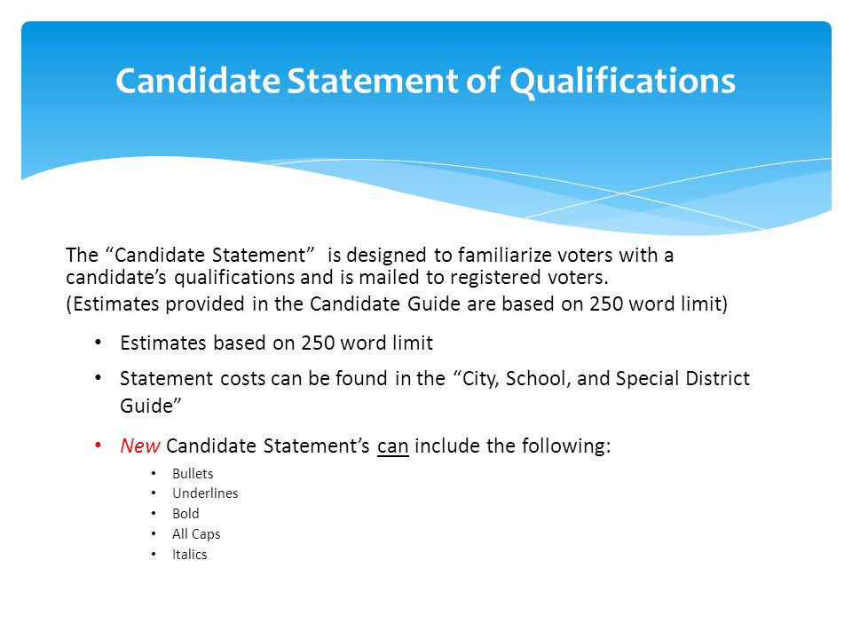 """Candidate Statement of Qualifications The """"Candidate Statement"""" is designed to familiarize voters with a candidate's qualifications and is mailed to r"""