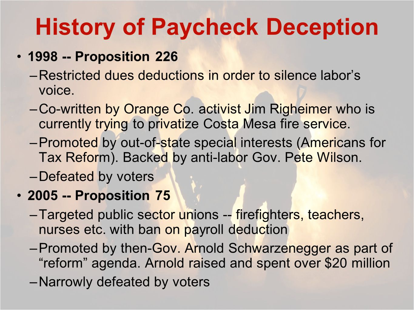 History of Paycheck Deception 1998 -- Proposition 226 –Restricted dues deductions in order to silence labor's voice.