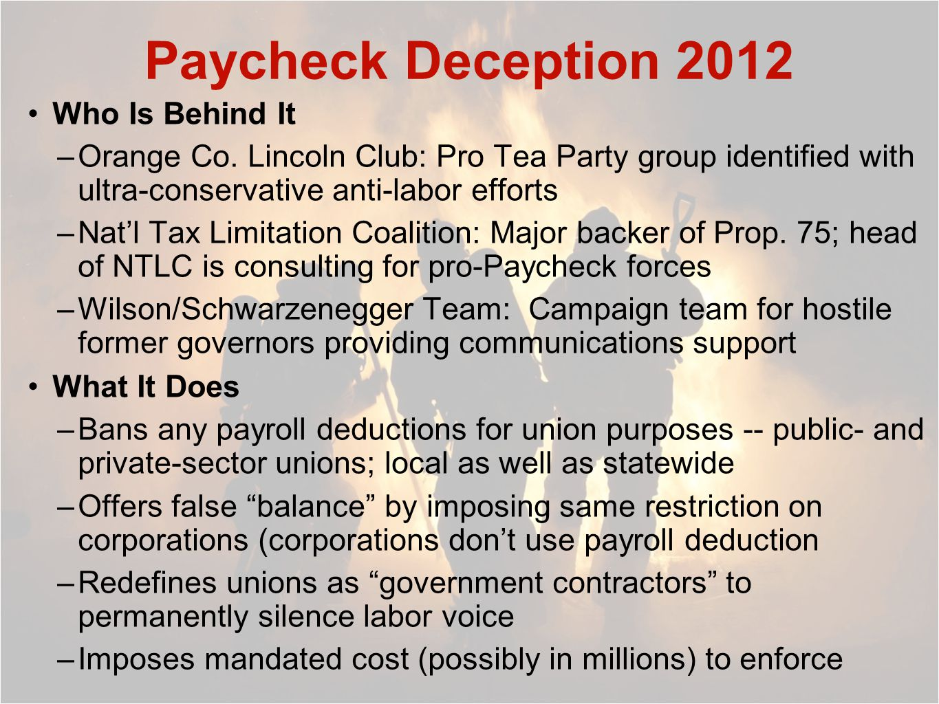 Paycheck Deception: A Fight We Can't Afford to Lose Everything you have -- staffing, benefits, everything -- is built on a foundation: your strong voice in political action.