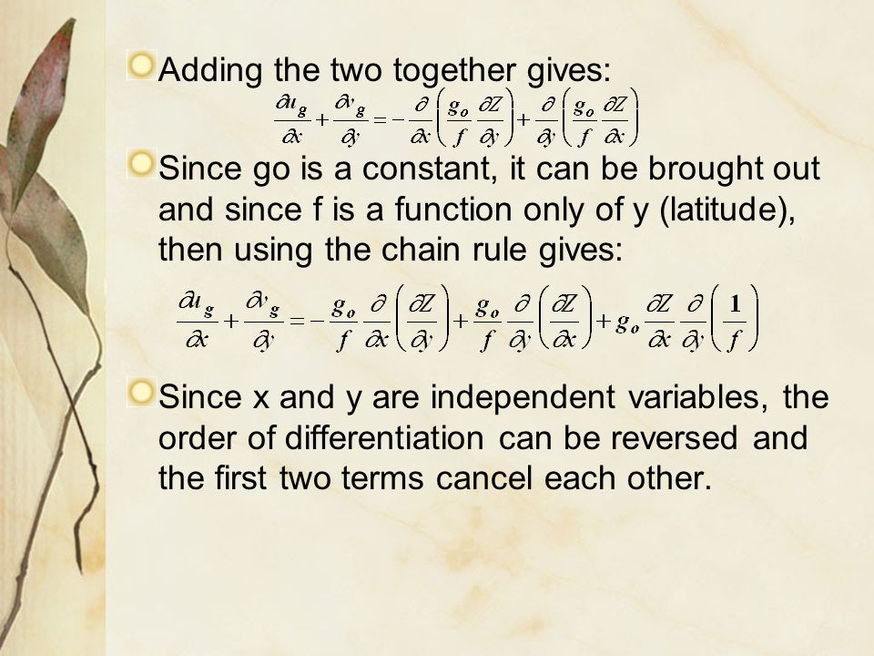 Adding the two together gives: Since go is a constant, it can be brought out and since f is a function only of y (latitude), then using the chain rule