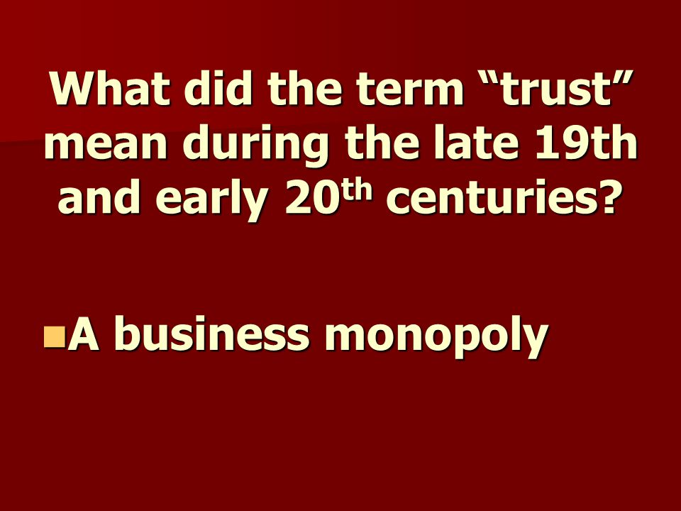 What did the term trust mean during the late 19th and early 20 th centuries.
