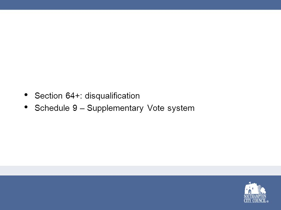 Section 64+: disqualification Schedule 9 – Supplementary Vote system