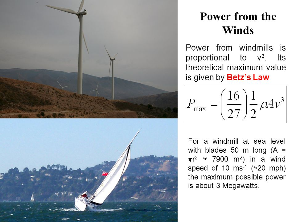Power from the Winds Power from windmills is proportional to v 3.