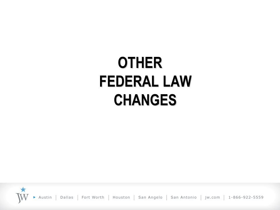 OTHER FEDERAL LAW CHANGES