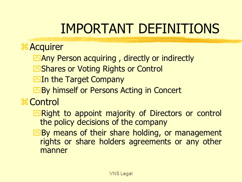 EXEMPTIONS zUnder Reg 10 (1) – for exemption u/ 3 & 4 yInterse transfer of shs amongst qualifying persons – between relatives, PAC, Promoters etc yAcqn in the ord course of business by broker, Merch Banker, Bank / FI as pledgee yPursuant to scheme of merger / BIFR etc ySARFAESI yDelisting yTransmission VNS Legal