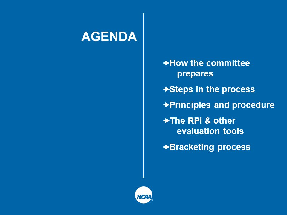 AGENDA  How the committee prepares  Steps in the process  Principles and procedure  The RPI & other evaluation tools  Bracketing process