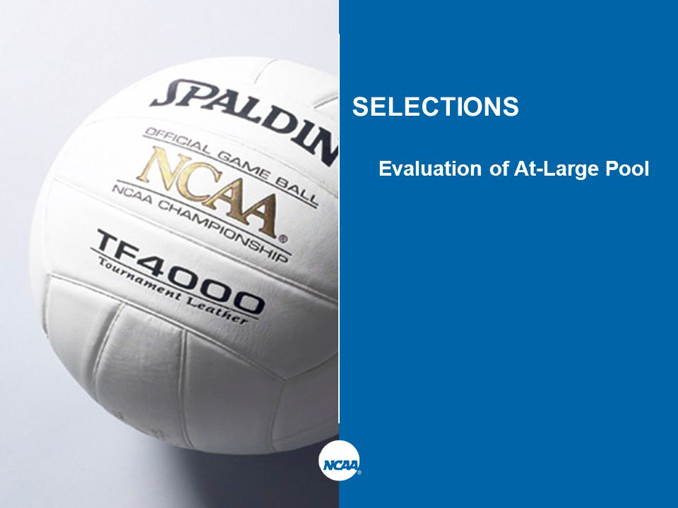 SELECTIONS Evaluation of At-Large Pool