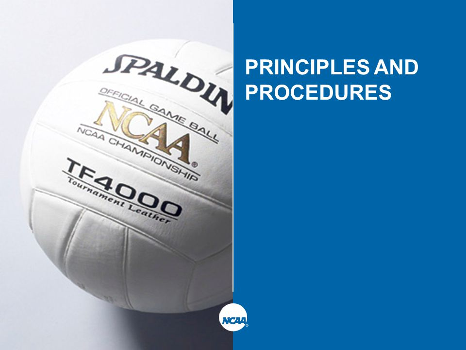 NCAAVolleyball Selections, Seeding and BracketingDecember 18, 2003 page 7 PRINCIPLES AND PROCEDURES  Emphasis on fairness and consistency by regional representation.