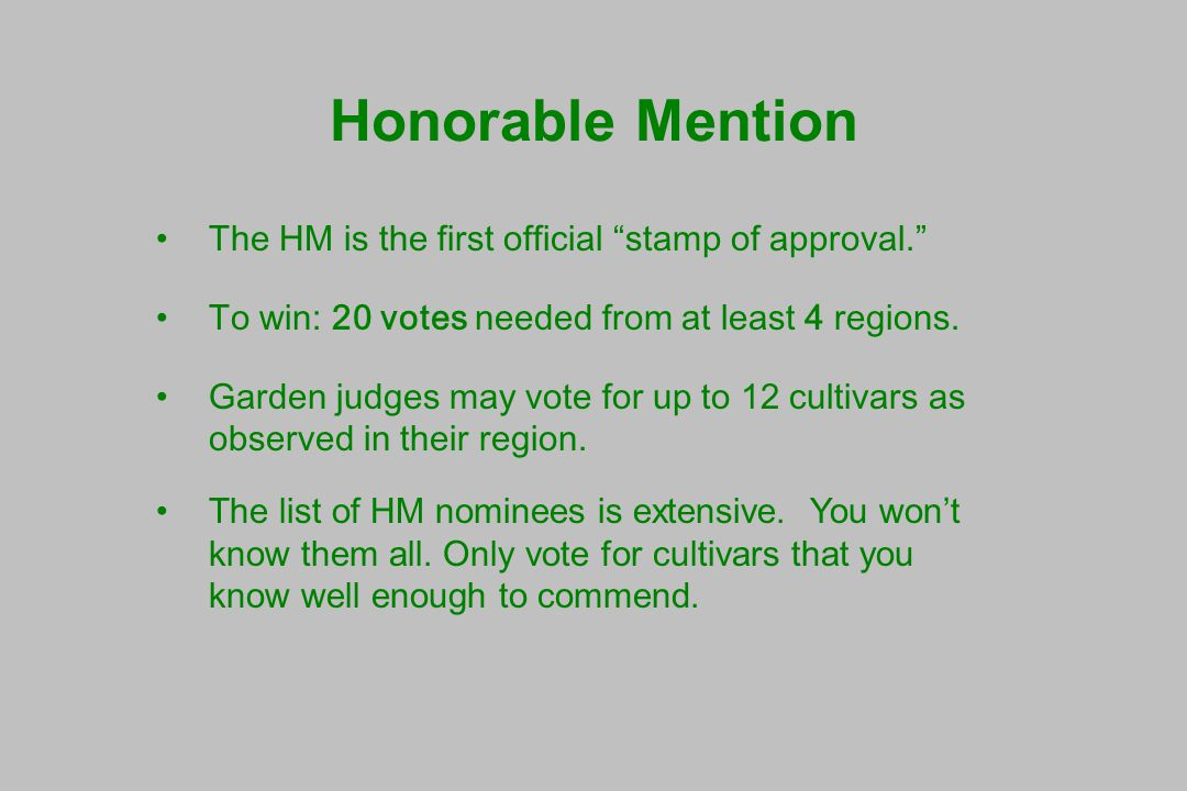 Honorable Mention The HM is the first official stamp of approval. To win: 20 votes needed from at least 4 regions.