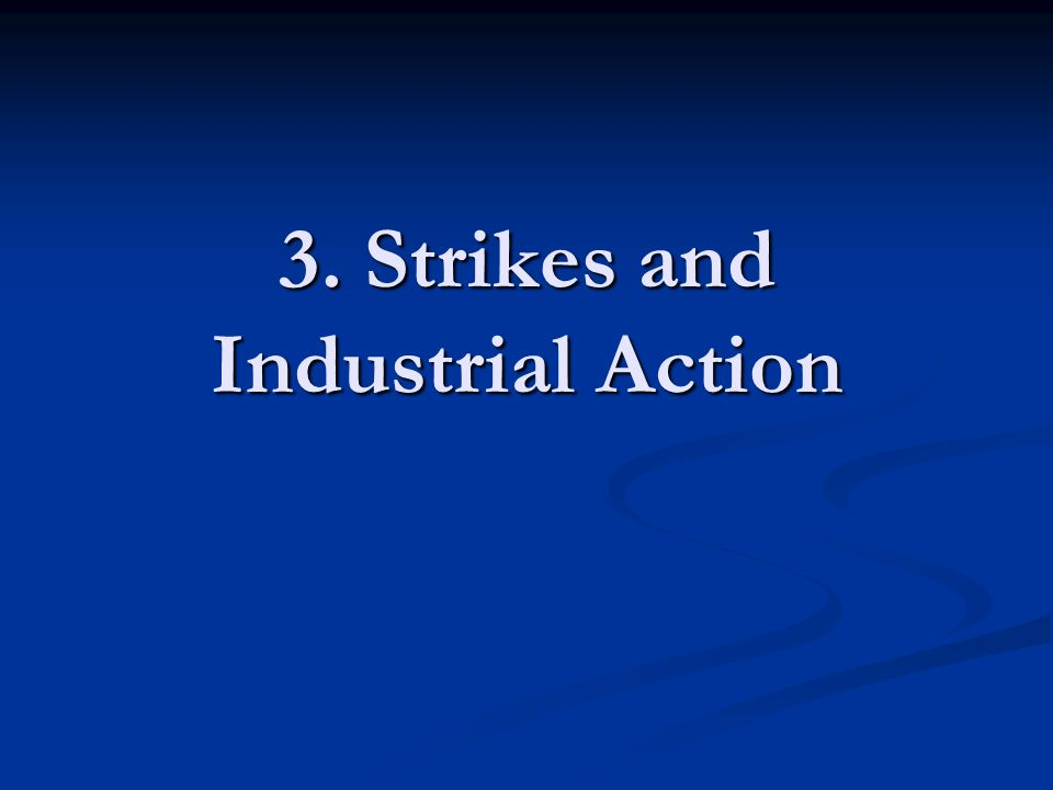 3. Strikes and Industrial Action