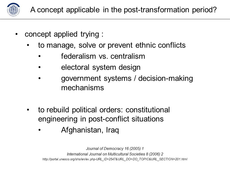 concept applied trying : to manage, solve or prevent ethnic conflicts federalism vs.