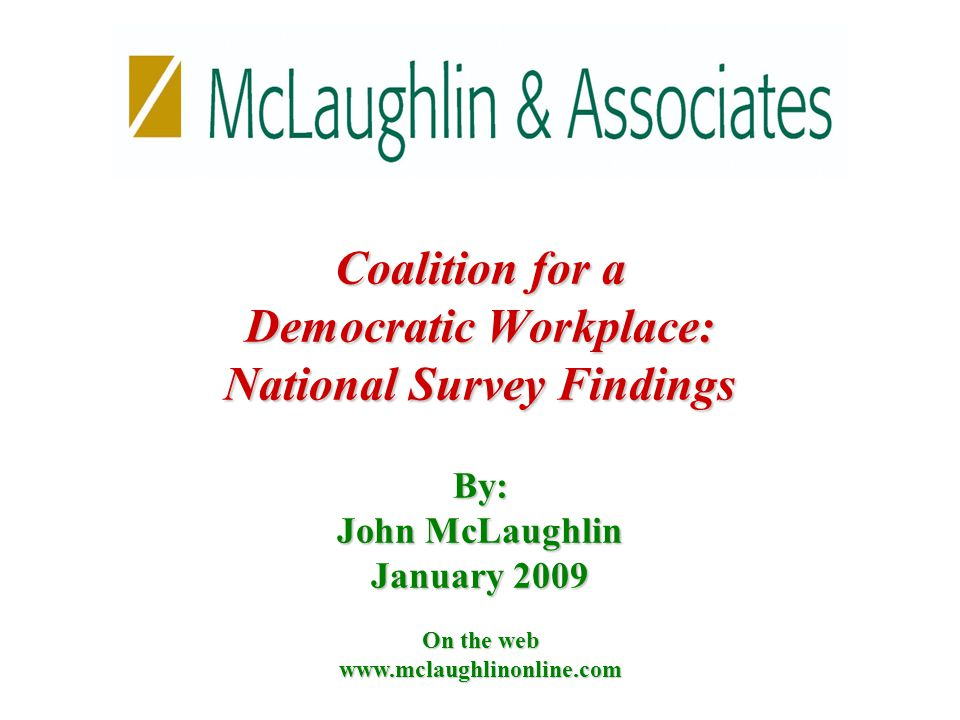 National January 2009 McLaughlin & Associates www.mclaughlinonline.com 12 In these tough economic times, labor unions are pushing for new laws that will make it easier to force workers into labor unions without a secret ballot by the workers.