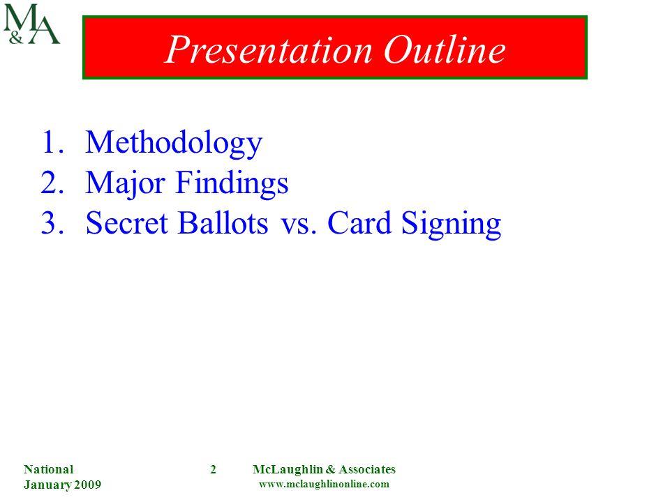 National January 2009 McLaughlin & Associates www.mclaughlinonline.com 2 Presentation Outline 1.Methodology 2.Major Findings 3.Secret Ballots vs.