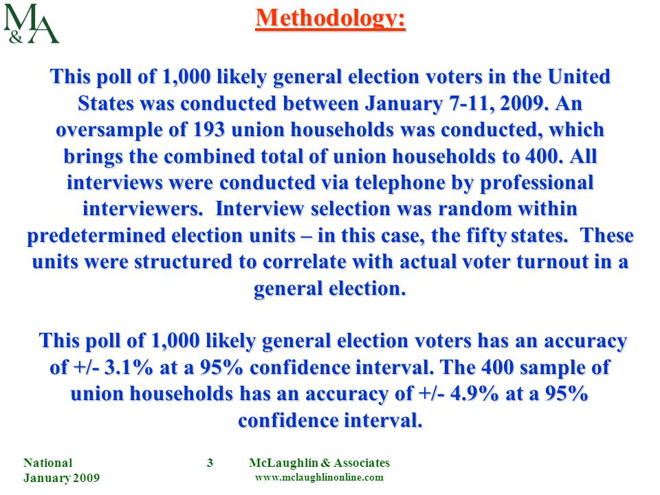 National January 2009 McLaughlin & Associates www.mclaughlinonline.com 3 Methodology: This poll of 1,000 likely general election voters in the United