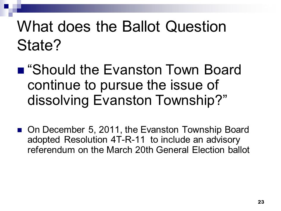 23 What does the Ballot Question State.