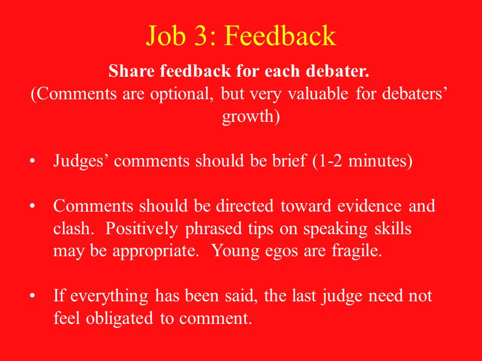 Job 3: Feedback Share feedback for each debater.