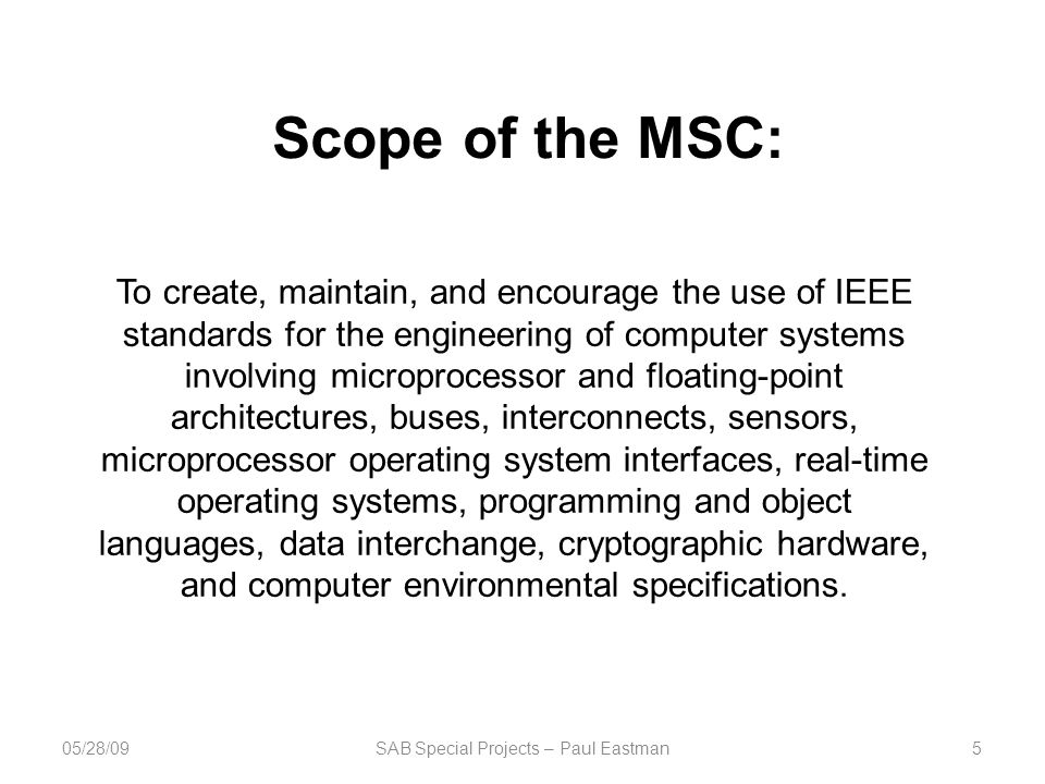 To create, maintain, and encourage the use of IEEE standards for the engineering of computer systems involving microprocessor and floating-point archi