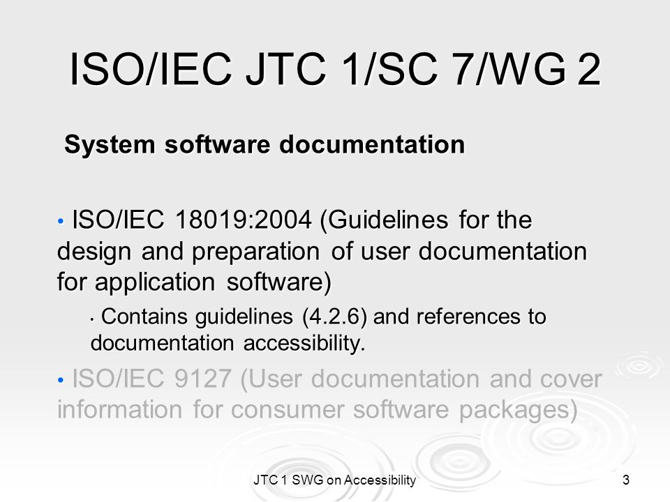 JTC 1 SWG on Accessibility 4 ISO/IEC JTC 1/SC 35/WG 6 User interfaces for people with special needs...
