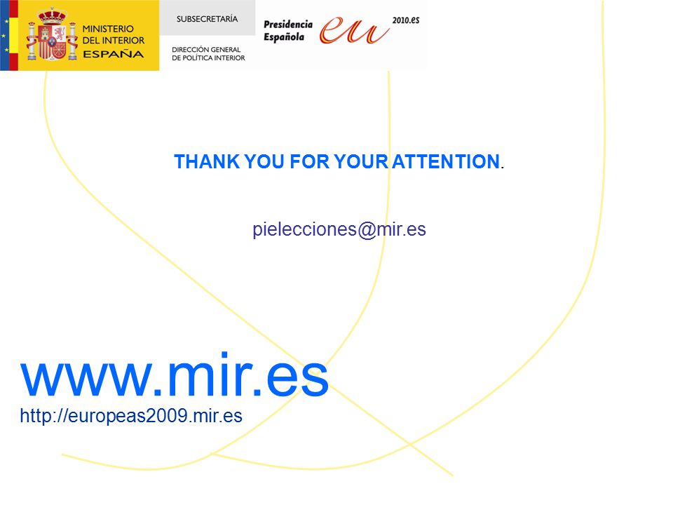 www.mir.es http://europeas2009.mir.es THANK YOU FOR YOUR ATTENTION. pielecciones@mir.es