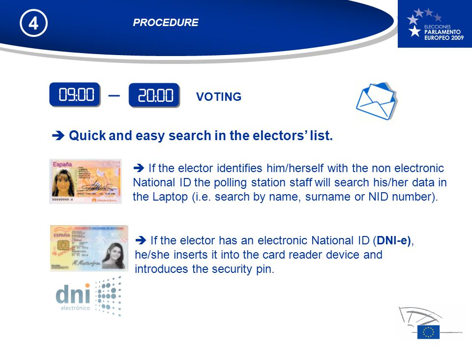 4  If the elector identifies him/herself with the non electronic National ID the polling station staff will search his/her data in the Laptop (i.e.