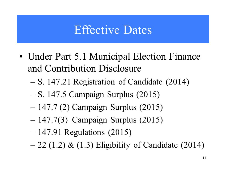 Effective Dates Under Part 5.1 Municipal Election Finance and Contribution Disclosure –S.