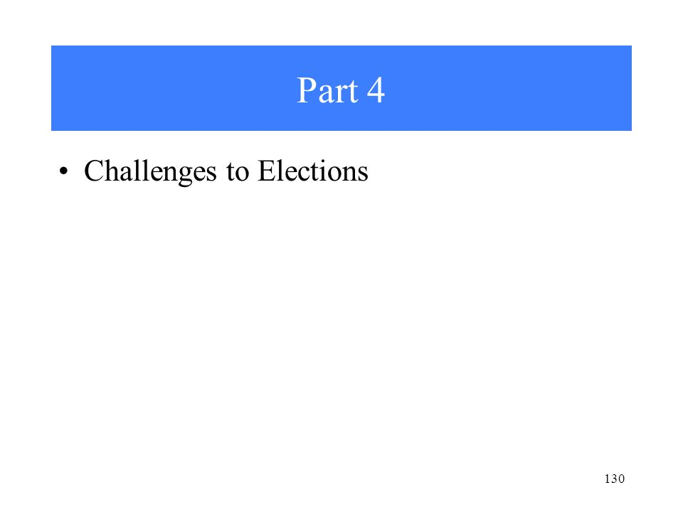 Part 4 Challenges to Elections 130